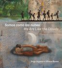 Book Cover of Somos como las nubes/We Are Like the Clouds